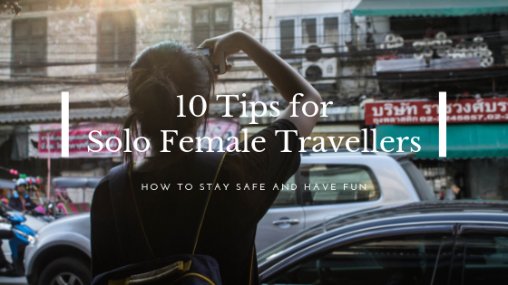 10 Tips for Solo Female Travellers