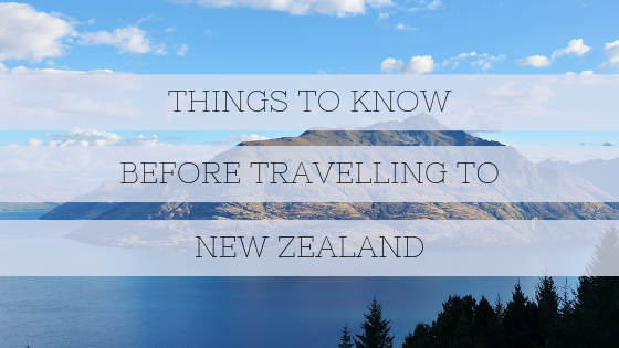 Going to New Zealand? Here's what you need to know