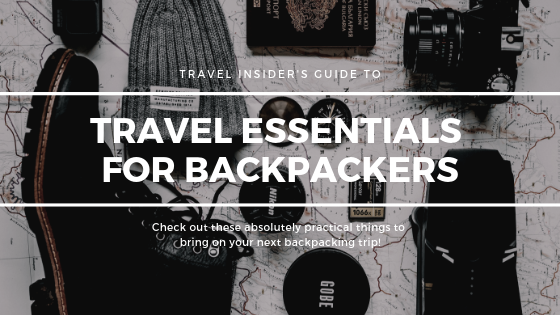 9 Absolutely Practical Travel Essentials for Backpackers