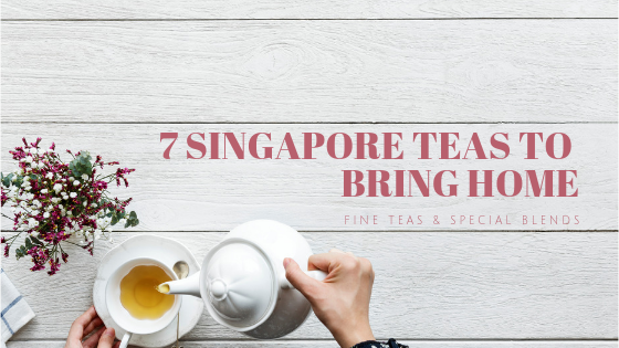 7 Singapore Blend Teas to Bring Home
